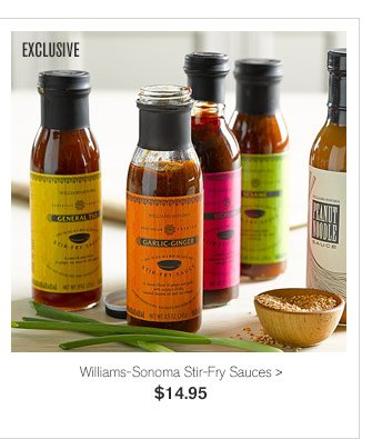 EXCLUSIVE - Williams-Sonoma Stir-Fry Sauces, $14.95