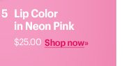 Lip Color in Neon Pink, $25.00  Shop Now »