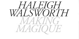 HALEIGH WALSWORTH MAKING MAGIQUE