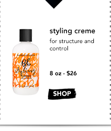 styling creme for structure and control  8 oz – $26 »SHOP