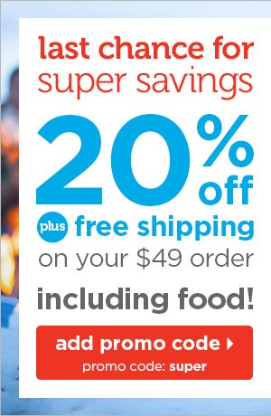 last chance for super savings - 20% off
