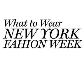 What to Wear at NYFW