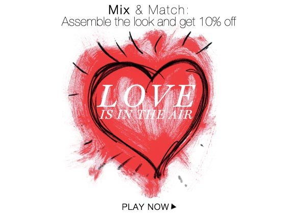 Assemble the look and get the code valid for 10% off Mix & Match items