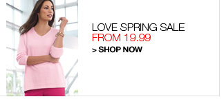 Shop Love Spring Sale, from 19.99