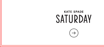 Kate Spade Saturday.