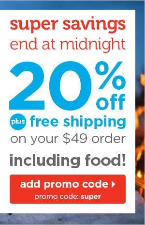 super savings ends at midnight - 20% off plus free shipping