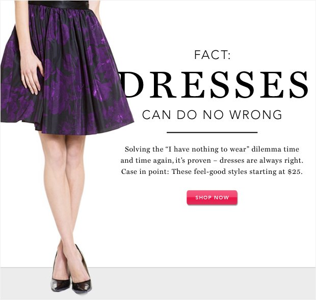 Dresses Can Do No Wrong: Styles Starting at $25