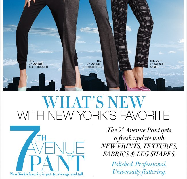 The 7th Avenue Pant in New Prints, Textures, Fabric, & Leg Shapes!
