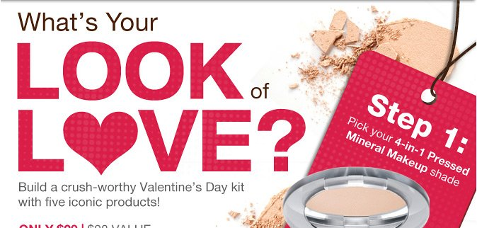 What's Your Look of Love? Build a crush-worthy Valentine's Day kit with five iconic products!