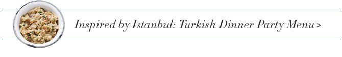 Inspired by Istanbul: Turkish Dinner Party Menu