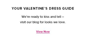 Your Valentines Day Dress Guide - View Now