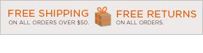 FREE SHIPPING ON ANY ORDERS OVER $50. FREE RETURNS ON ALL ORDERS.