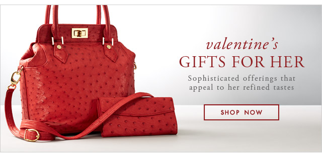 VALENTINE'S GIFTS FOR HER - SHOP NOW