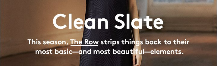 Stunning simplicity: Shop the latest from The Row.