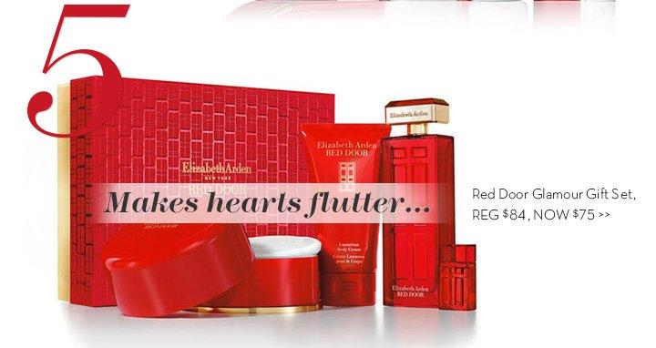 5. Makes hearts flutter... Red Door Glamour Gift Set, REG $84, NOW $75.