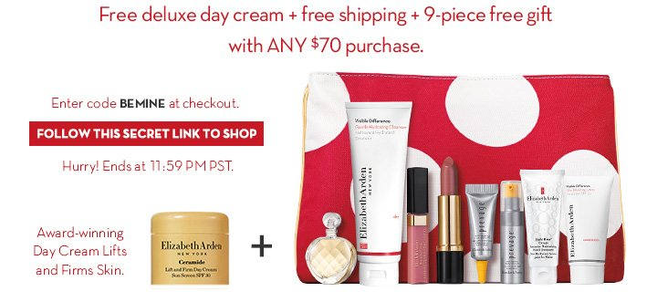 Free deluxe day cream + free shipping + 9-piece free gift with ANY $70 purchase. Enter code BEMINE at checkout. FOLLOW THIS SECRET LINK TO SHOP. Hurry! Ends at 11:59 PM PST. Award-winning Day Cream Lifts and Firms Skin.