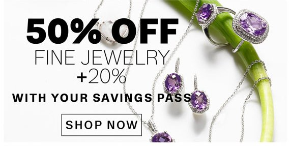50% Off Fine Jewelry + 20% With Your Savings Pass. Shop Now