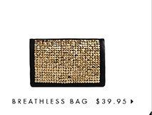 Breathless Bag - $39.95