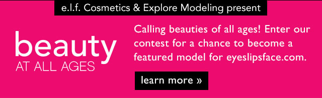 e.l.f. Cosmetics & Explore Modeling Present: Beauty At All Ages Learn More!