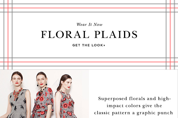 Wear It Now FLORAL PLAIDS