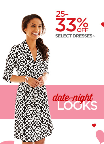 25-33% OFF SELECT DRESSES › date-night LOOKS