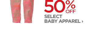 30-50% OFF SELECT BABY APPAREL ›