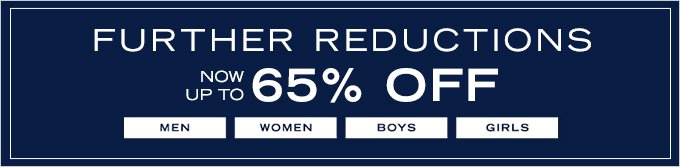 Further Reductions! Now up to 65% Off!