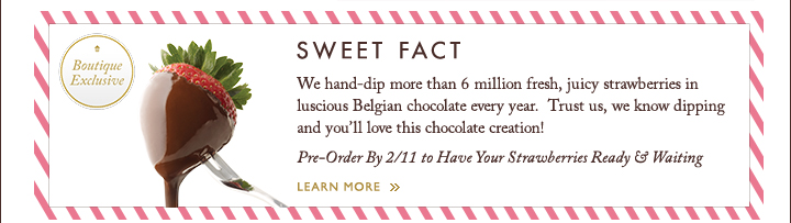 Boutique Exclusive | SWEET FACT | LEARN MORE »