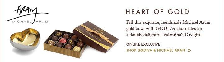 MICHAEL ARAM | HEART OF GOLD | ONLINE EXCLUSIVE | SHOP GODIVA & MICHAEL ARAM »