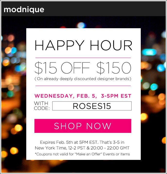 Happy Hour - $15 Off $150