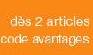 dès 2 articles achetés code avantages :