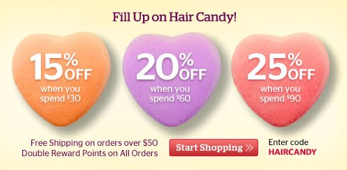 Fill Up On Hair Candy! Get up to 25% Off!