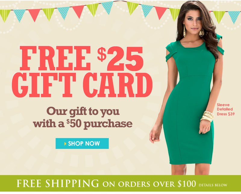 It's Hump Day! Whoop! Whoop! Get a FREE $25 GIFT CARD with any $50 purchase! SHOP NOW!