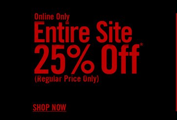 ONLINE ONLY - ENTIRE SITE 25% OFF - SHOP NOW