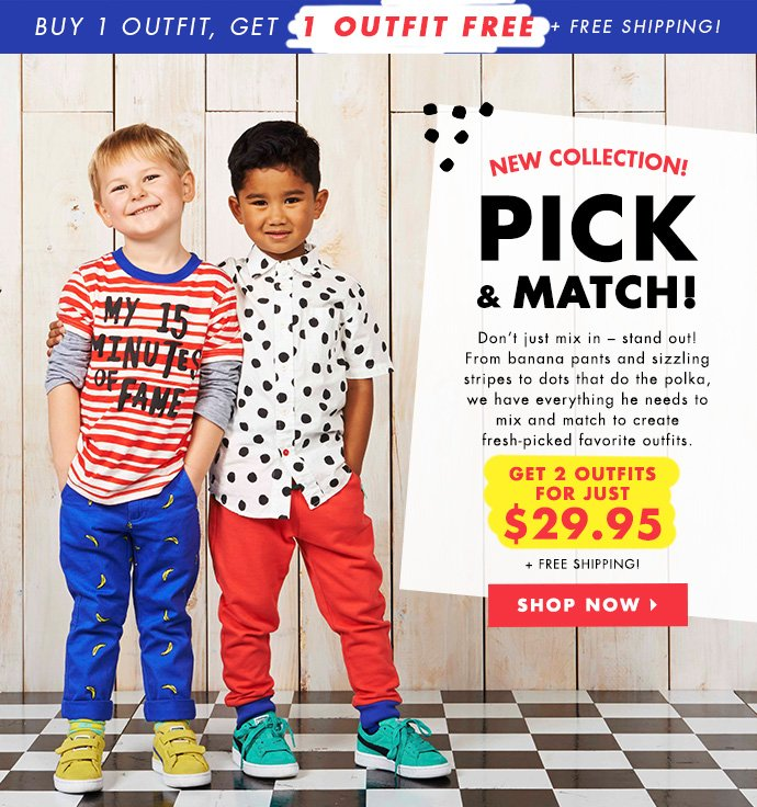 Pick & Match. Get 2 Outfits For Just $29.95!