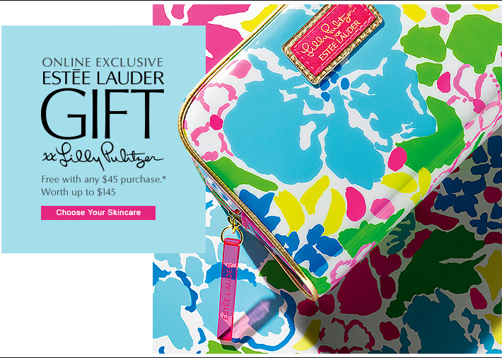 ONLINE EXCLUSIVE  ESTÉE LAUDER  xx LILLY PULITZER   Free with any $45 purchase.*  Worth up to $145   CHOOSE YOUR SKINCARE »