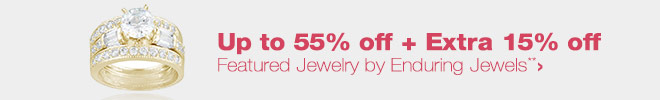 Up to 55% off + Extra 15% off Featured Jewelry by Enduring Jewels**