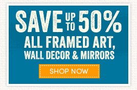 Save up to 50% All Framed Art!