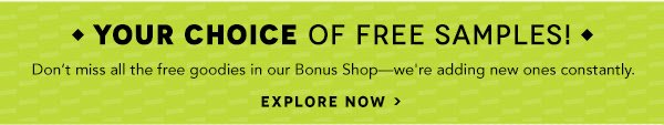 Free Samples? Check out our Bonus Shop