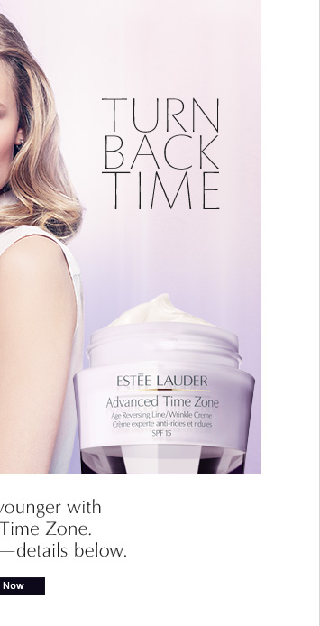 TURN BACK TIME.Look years younger with Advanced Time Zone. Now try it free (details below).SHOP NOW »