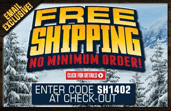 Sportsman's Guide's Free Standard Shipping - No Minimum Order! Enter Coupon Code SH1402 at checkout.
