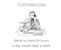 Customer Care: We're on hand 24 hours a day, seven days a week