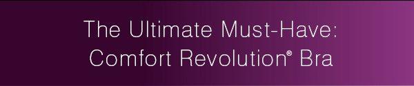 The Ultimate Must-Have: Comfort Revolution® Bra