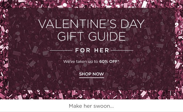 Up to 60% off Valentine's Day Gift Guide