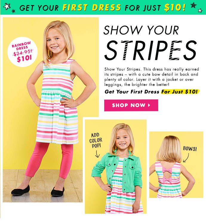 Show Your Stripes. Your First Dress Just $10!
