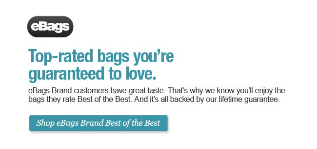 Top-rated bags you're guaranteed to love. Shop eBags Brand Best of the Best.