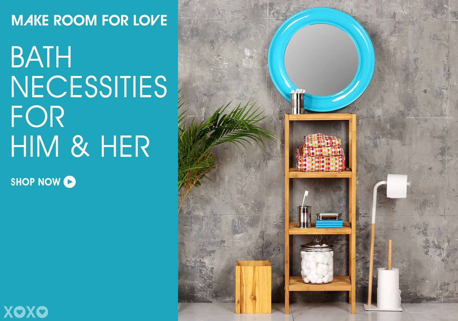 Make Room For Love. Shop Bath Necessities For Him & Her.