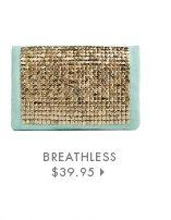 Breathless - $39.95