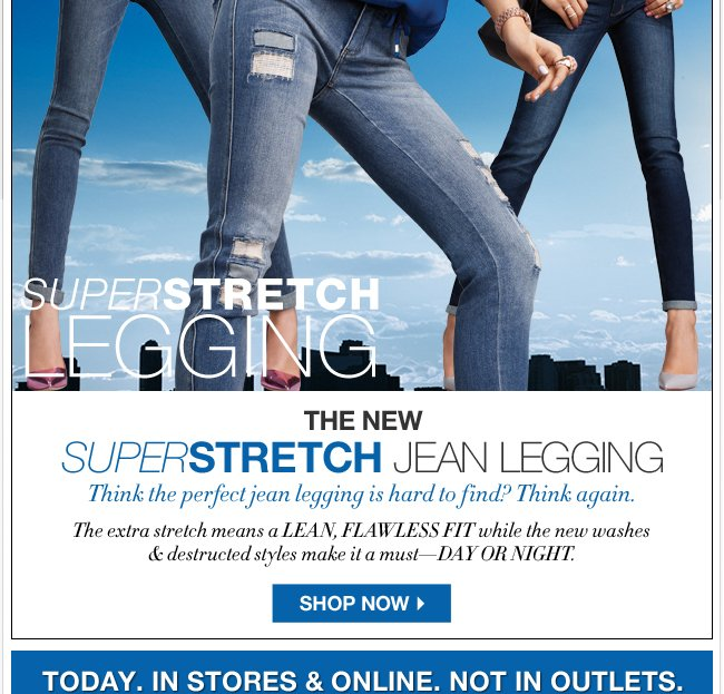The New Superstretch Jean Legging!