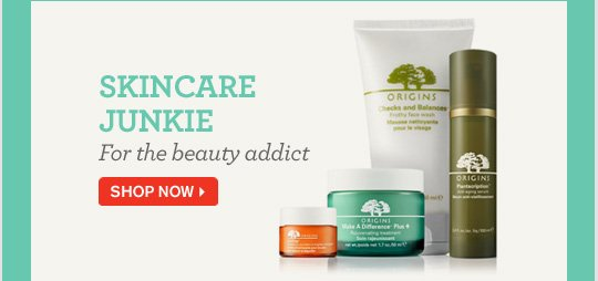 SKINCARE JUNKIE For the beauty addict SHOP NOW